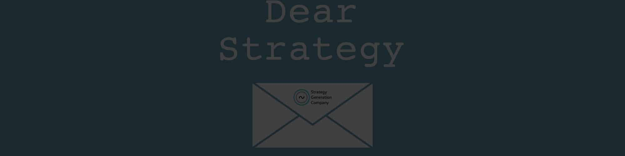Dear Strategy - Answering Your Questions About Product and Business Strategy